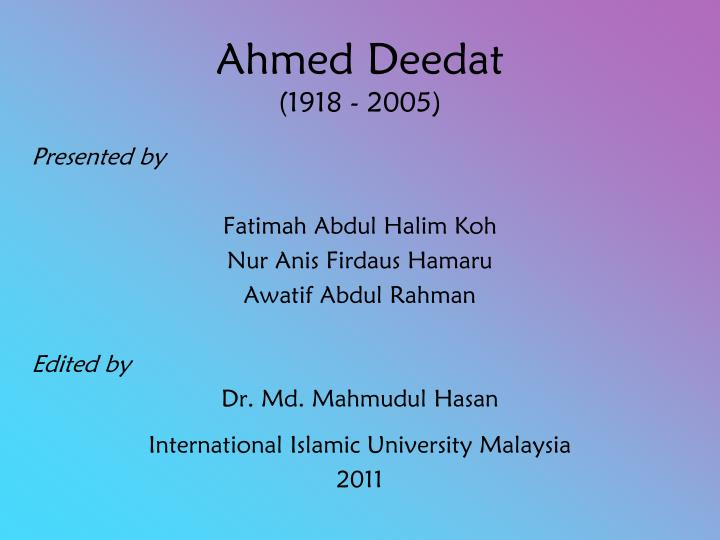 PPT - Ahmed Deedat (1918 - 2005) PowerPoint Presentation - ID:6948667