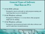 general types of software that run on pcs