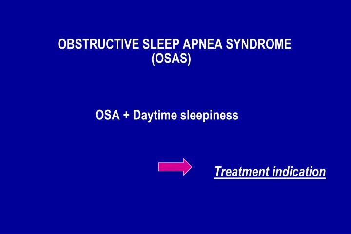 OBSTRUCTIVE SLEEP APNEA SYNDROME (OSAS)
