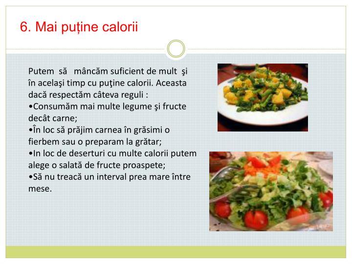 6. Mai puţine calorii