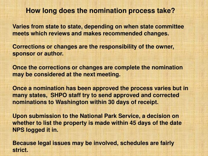 How long does the nomination process take?