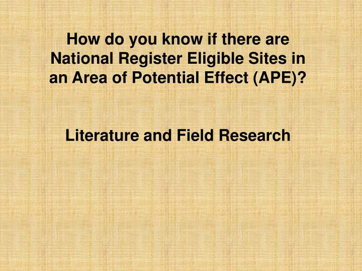 How do you know if there are National Register Eligible Sites in an Area of Potential Effect (APE)?