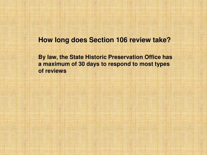 How long does Section 106 review take?