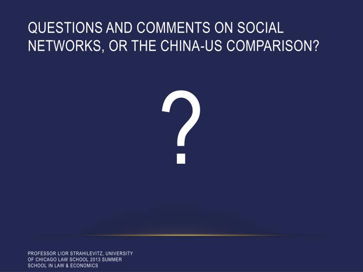 Questions and comments on social Networks, or the china-US comparison?
