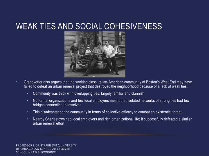 Weak ties and social cohesiveness