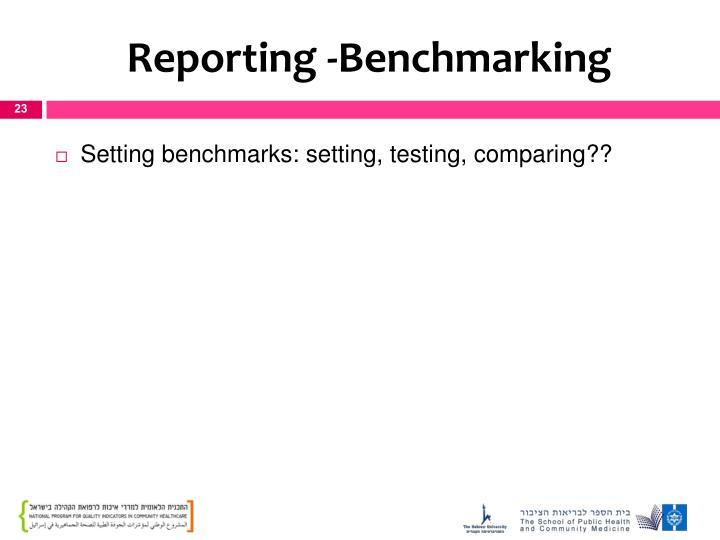 Reporting -Benchmarking