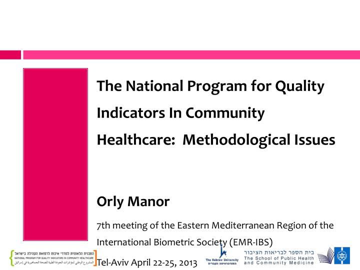 The National Program for Quality Indicators In Community Healthcare:  Methodological Issues