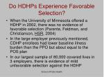 do hdhps experience favorable selection