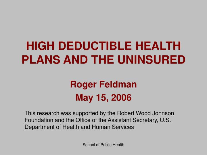 high deductible health plans and the uninsured
