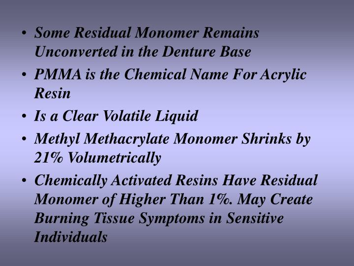 Some Residual Monomer Remains Unconverted in the Denture Base