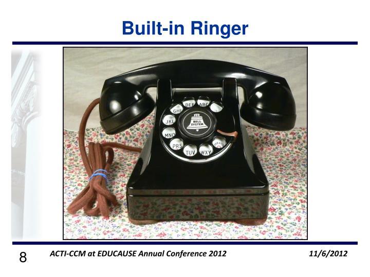Built-in Ringer