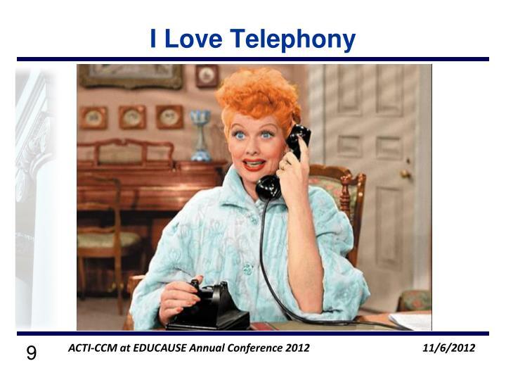 I Love Telephony