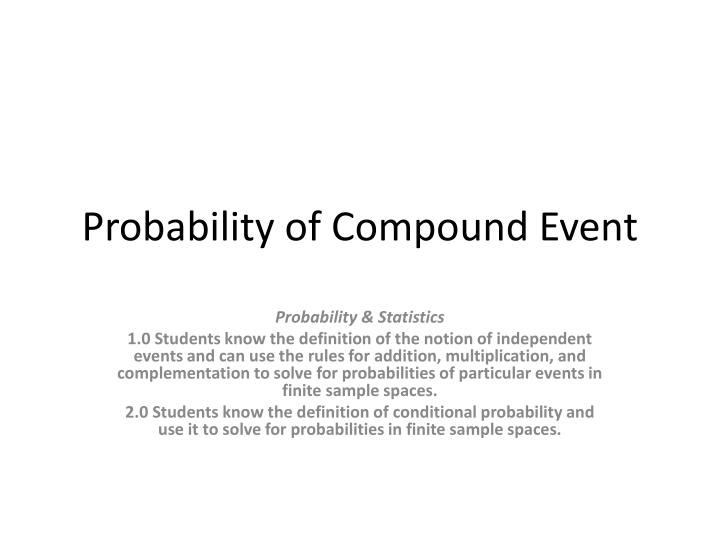 Ppt 13. 4 find probabilities of compound events powerpoint.