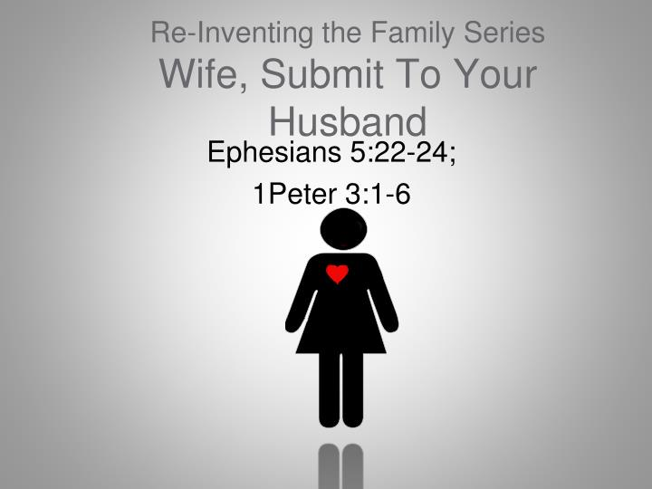 re inventing the family series wife submit to your husband n.