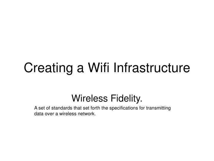 creating a wifi infrastructure n.