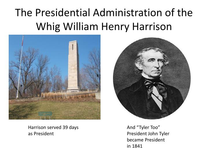 The Presidential Administration of the Whig William Henry Harrison
