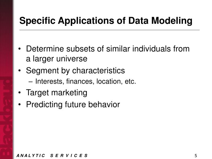 Specific Applications of Data Modeling