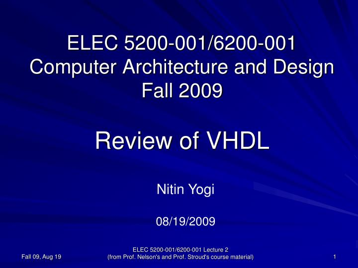 elec 5200 001 6200 001 computer architecture and design fall 2009 review of vhdl n.