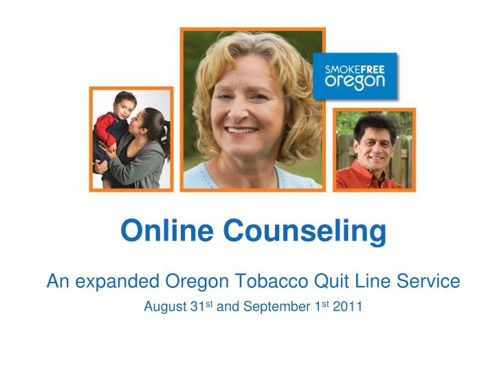 online counseling an expanded oregon tobacco quit line service august 31 st and september 1 st 2011 n.