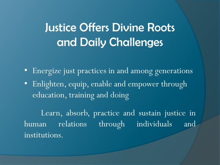 Justice Offers Divine Roots and Daily Challenges
