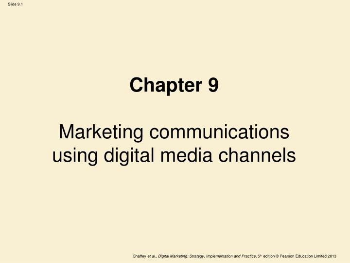 chapter 9 marketing communications using digital media channels n.