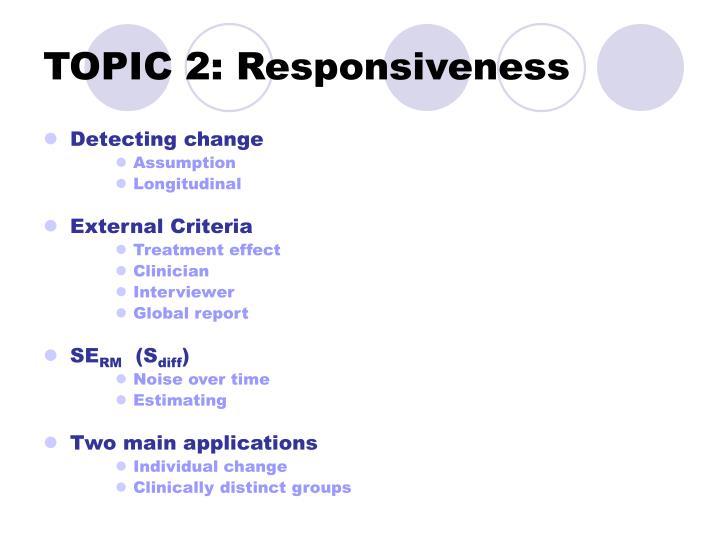 TOPIC 2: Responsiveness