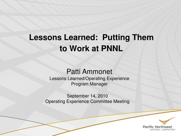 lessons learned putting them to work at pnnl n.