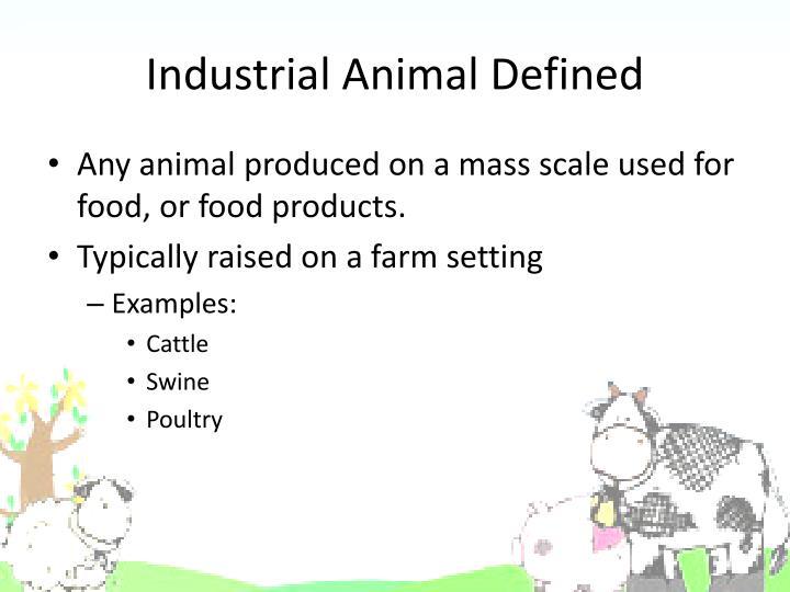 Industrial Animal Defined