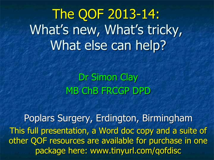 the qof 2013 14 what s new what s tricky what else can help n.