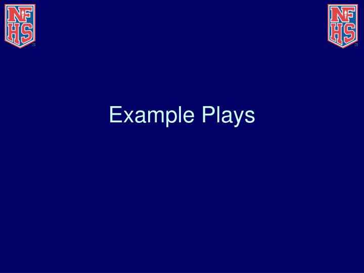 Example Plays