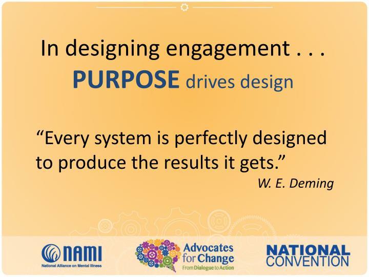 In designing engagement . . .