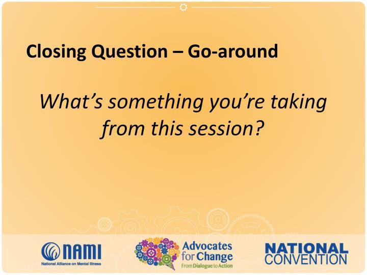 Closing Question – Go-around