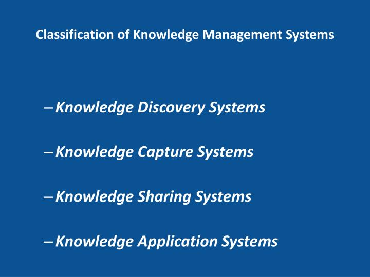 Classification of Knowledge Management Systems