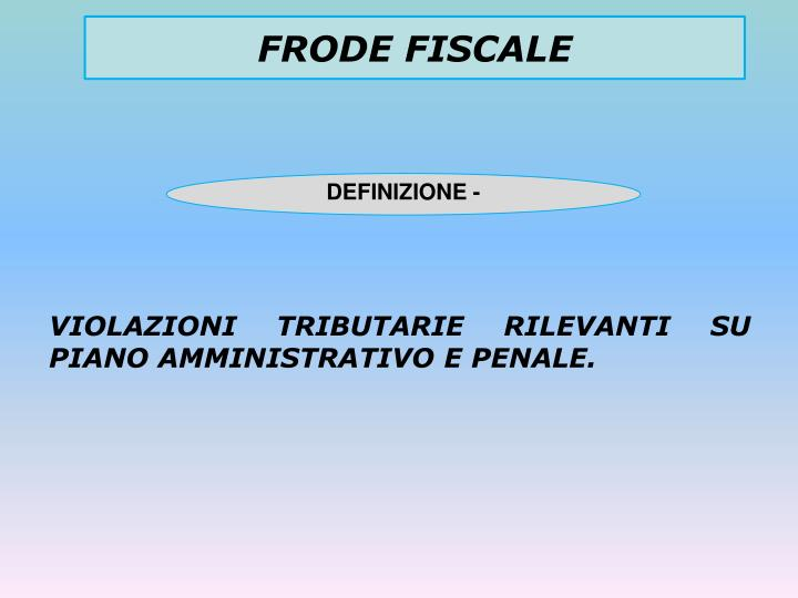 FRODE FISCALE
