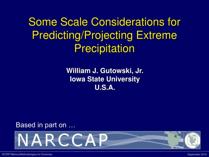 some scale considerations for predicting projecting extreme precipitation n.