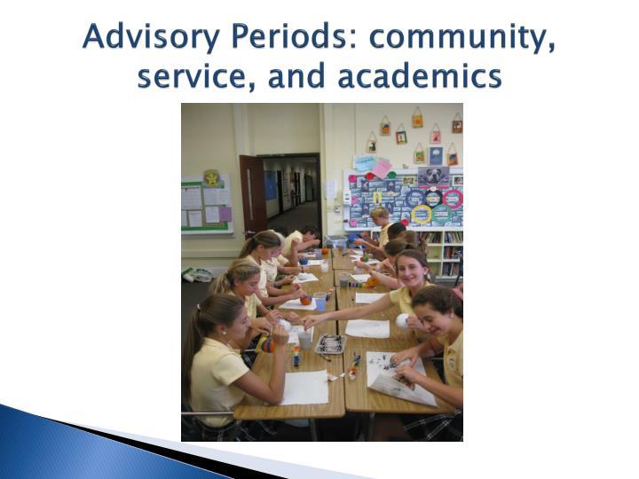 Advisory Periods: community, service, and academics