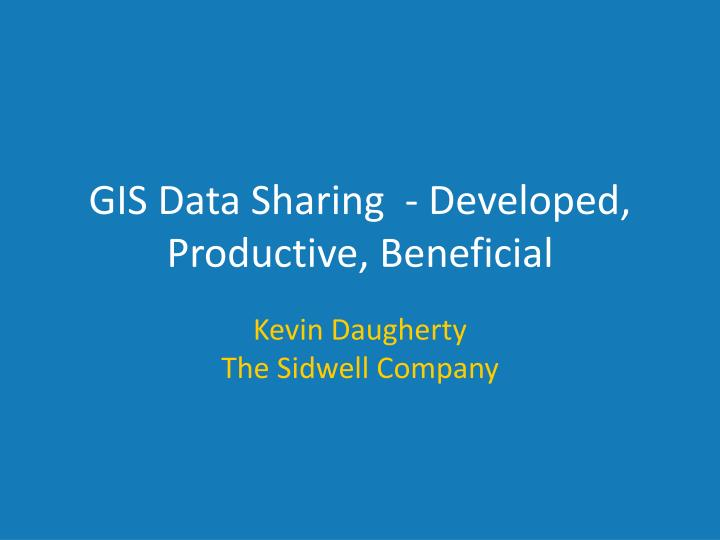 gis data sharing developed productive beneficial n.