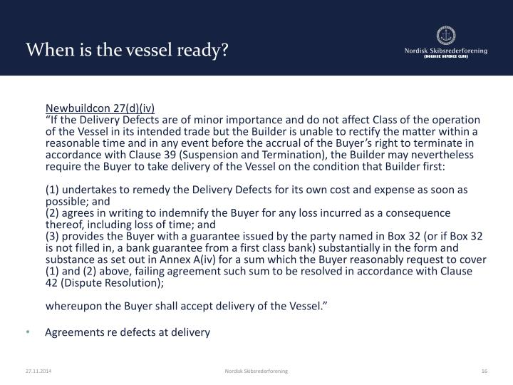 When is the vessel ready?