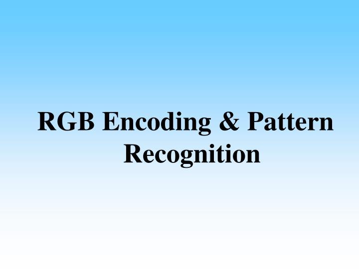 RGB Encoding & Pattern Recognition