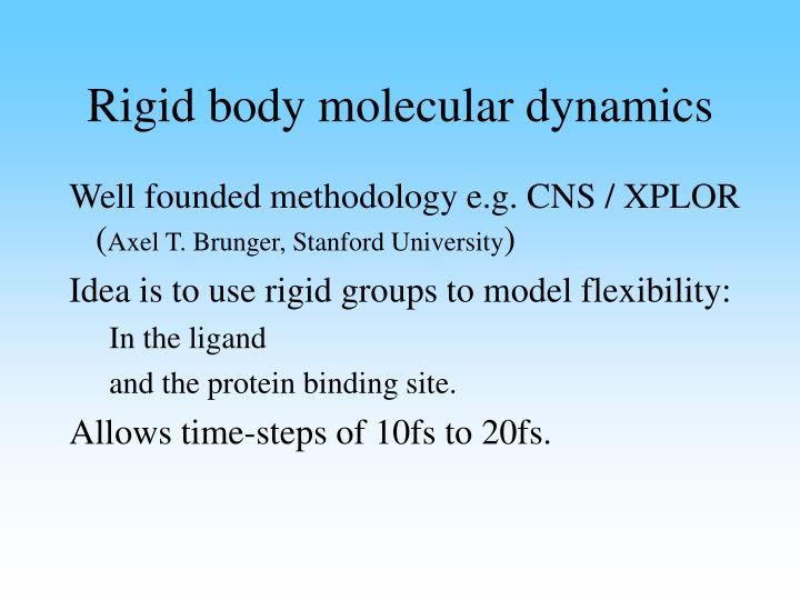 Rigid body molecular dynamics