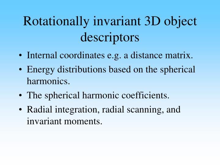 Rotationally invariant 3D object descriptors