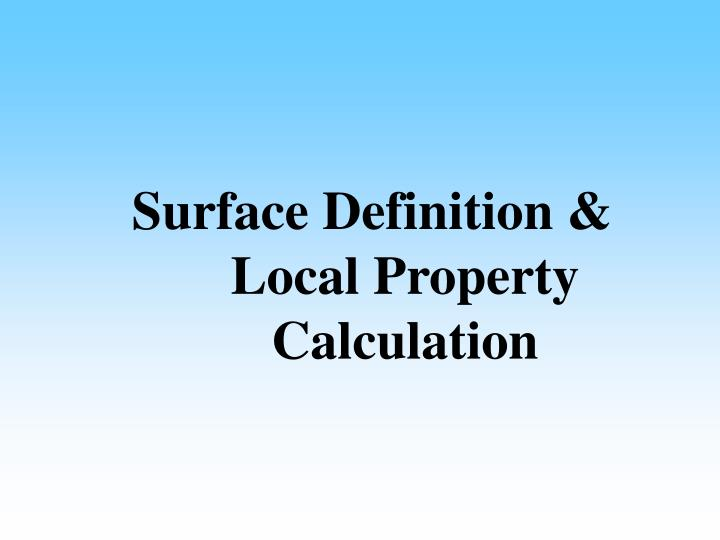 Surface Definition & Local Property Calculation