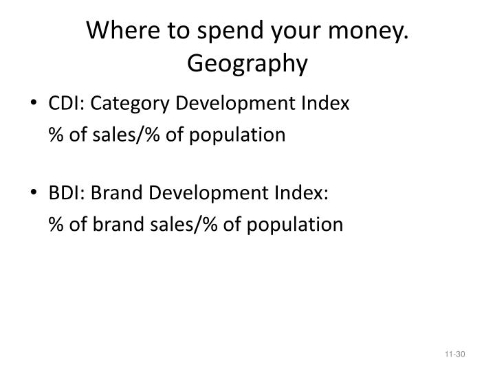 Where to spend your money.