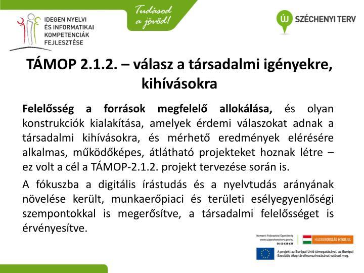 TÁMOP 2.1.2. – válasz a társadalmi igényekre, kihívásokra
