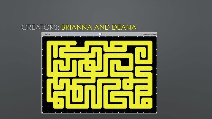 Creators brianna and deana