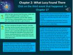 chapter 2 what lucy found there click on the third event that happened in chapter 2
