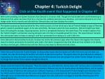 chapter 4 turkish delight click on the fourth event that happened in chapter 4