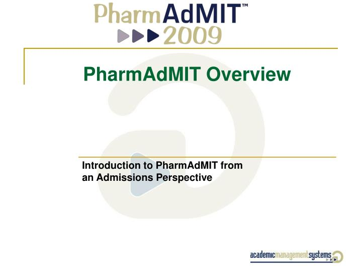 pharmadmit overview n.