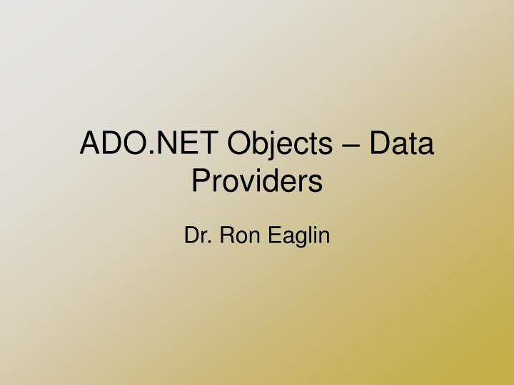 ADO.NET Objects – Data Providers