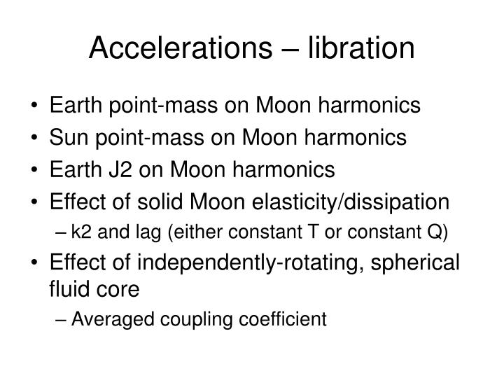 Accelerations – libration